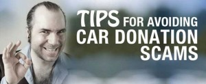 Tips for Avoiding Scams When Donating a Car or other Vehicle